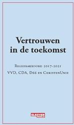 Vertrouwen in de toekomst -regeerakkoord 2017-2021 VVD, C DA, D66 en Christen Unie