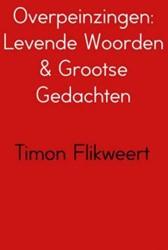 Overpeinzingen: Levende Woorden & Gr Flikweert, Timon
