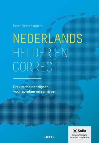 Nederlands, helder en correct -Praktische richtlijnen voor sp reken en schrijven Debrabandere, Peter