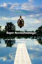 Super Accountmanager -De gids uit de praktijk voor d e startende, moderne accountma Provocateur, N.I.B.