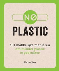 No plastic -101 makkelijke manieren om min der plastic te gebruiken Dyer, Harriet