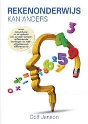 Rekenonderwijs kan anders -Meer samenhang in de opbouw va n de stof, actieve, zelfdenken Janson, Dolf