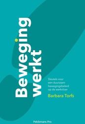 Beweging werkt -sleutels voor een duurzaam bew egingsbeleid op de werkvloer Torfs, Barbara