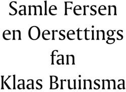 Samle Fersen en Oersettingen fan Klaas B Bruinsma, Klaas