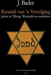 kroniek van 'n Vervolging Tilburg, -joden in Tilburg, Waalwijk en omstreken Bader, J.