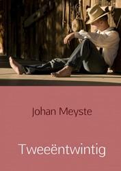 Tweeentwintig Meyste, Johan
