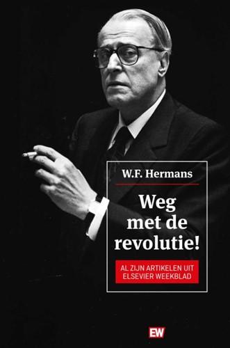 Weg met de revolutie -Al zijn artikelen uit Elsevier Weekblad Hermans, W.F.