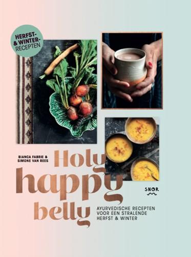 Holy happy belly -Ayurvedische recepten voor een stralende herfst & winter Fabrie, Bianca