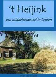 't Heijink -een middeleeuws erf in Leusen Lenthe, Wim van