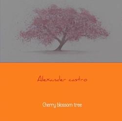 Cherry blossom tree -50 gedichten door Alexander Ca stro Castro, Alexander