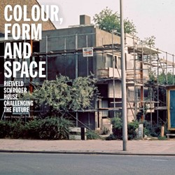 Colour, Form and Space -rietveld Schroder House chall enging the Future