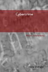Cybercrime -serie strafrecht Scharenborg, Martin