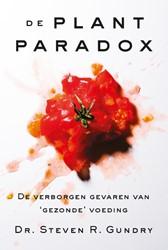 De plantparadox -de verborgen gevaren van &apos nde' voeding Gundry, Steven R.