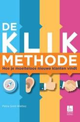 De KLIK-methode -hoe je moeiteloos nieuwe klant en vindt Smit-Wattez, Petra