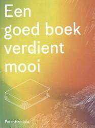 Een goed boek verdient mooi Hendriks, Peter