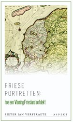 Friese portretten -Hoe een Vlaming Friesland ontd ekt Verstraete, Pieter Jan
