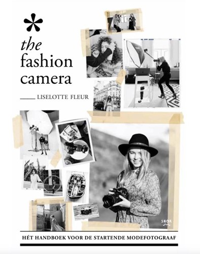 The Fashion Camera -Het handboek voor de startend e modefotograaf Fleur, Liselotte