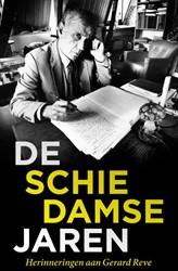 De Schiedamse Jaren -Herinneringen aan Gerard Reve Bergen en Henegouwen, Jan van