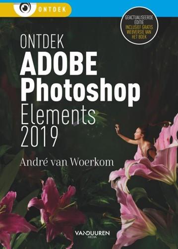 Ontdek Photoshop Elements 2019 Woerkom, Andre van
