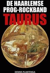 De Haarlemse prog-rockband Taurus Plantenga, Dennis
