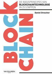 Blockchain -de basisprincipes van blockcha intechnologie in 25 stappen Drescher, Daniel