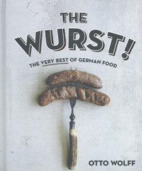 THE WURST! -THE VERY BEST OF GERMAN FOOD OTTO WOLFF