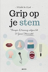 Grip op je stem -therapie en training volgens h et 3-zones stemmodel Kort, Michel de