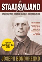 Staatsvijand -het verhaal van de Russische e vangelist Joseph Bondarenko Bondarenko, Joseph