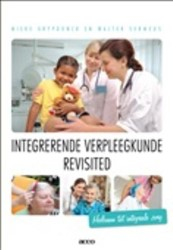 Integrerende verpleegkunde revisited. -hefboom tot integrale zorg Grypdonck, Mieke