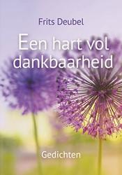 Een hart vol dankbaarheid -gedichten Deubel, Frits