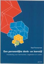 Een persoonlijke denk- en leerstijl -handleiding voor leerkrachten, begeleiders en ouders Timmerman, Karin