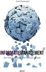 Informatiemanagement: een nieuw tijdperk -praktijkgids voor geavanceerd informatiebeheer Barrezeele, Griet