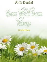 Een lied van hoop -gedichten Deubel, Frits