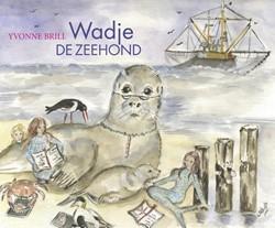 Wadje de zeehond/der Seehund Brill, Yvonne