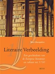 Literaire verbeelding 1 -een geschiedenis van de Europe se literatuur en cultuur tot 1 Ghesquiere, Rita