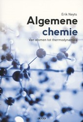 Algemene chemie -van atomen tot thermodynamica Neyts, Erik