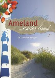 Ameland ... ander land -de complete reisgids Kruyf, J. de