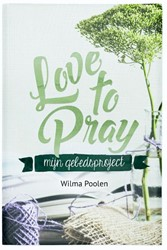 Love to pray -mijn gebedsproject Poolen, Wilma