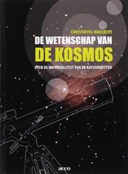 De wetenschap van de kosmos -over de universaliteit van de natuurwetten Waelkens, C.