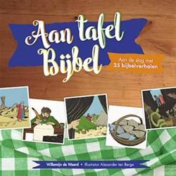 Aan tafel bijbel -aan de slag met 25 bijbelverha len Weerd, Willemijn de