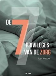 DE 7 PRIVILEGES IN DE ZORG HOLTZER, LON