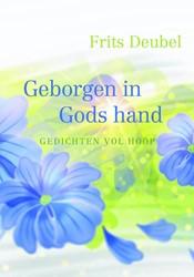 Geborgen in Gods hand -gedichten vol hoop Deubel, Frits