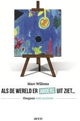Als de wereld er anders uitziet ... Omga -omgaan met autisme Willems, Marc