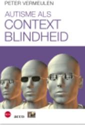 Autisme als contextblindheid Vermeulen, Peter