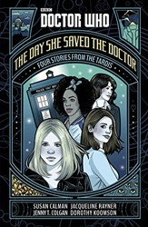 Colgan*Doctor Who -The Day She Saved the Doctor: Four Stories from the Tardis Colgan, Jenny T.