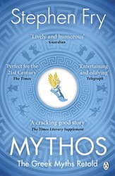 Mythos -A Retelling of the Myths of An cient Greece Fry, Stephen