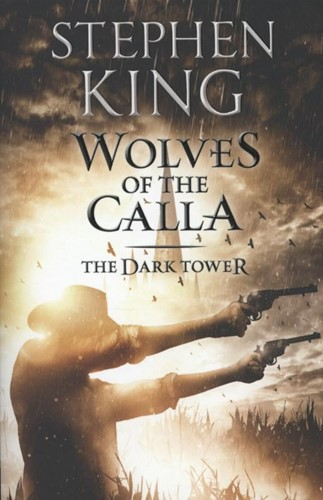 Dark Tower V : Wolves of the Calla King, Stephen