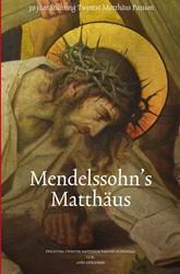 MENDELSSOHN'S MATTHAUS -30 JAAR STICHTING TWENTSE MATT HAUS PASSION OTTINK, TOON