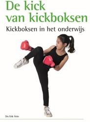 KICKBOKSEN ALS PEDAGOGISCH TREFSPEL -Veilig, uitdagend en succesvol kickboksen op school en de sp Hein, Erik