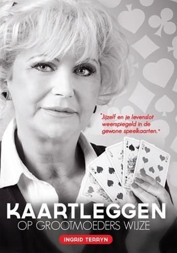 Kaartleggen op grootmoeders wijze -jijzelf en je levenslot weersp iegeld in de gewone speelkaart Terryn, Ingrid